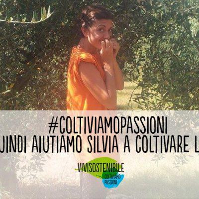 #coltiviamopassioni. E quindi aiutiamo Silvia ad avverare il suo sogno