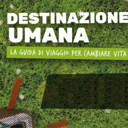 Magazine di Destinazione Umana